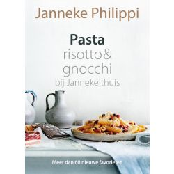 Pasta, Risotto & Gnocchi Bij Janneke Thuis - Janneke Philippi