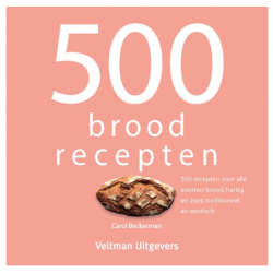 500 Broodrecepten - Carol Beckerman